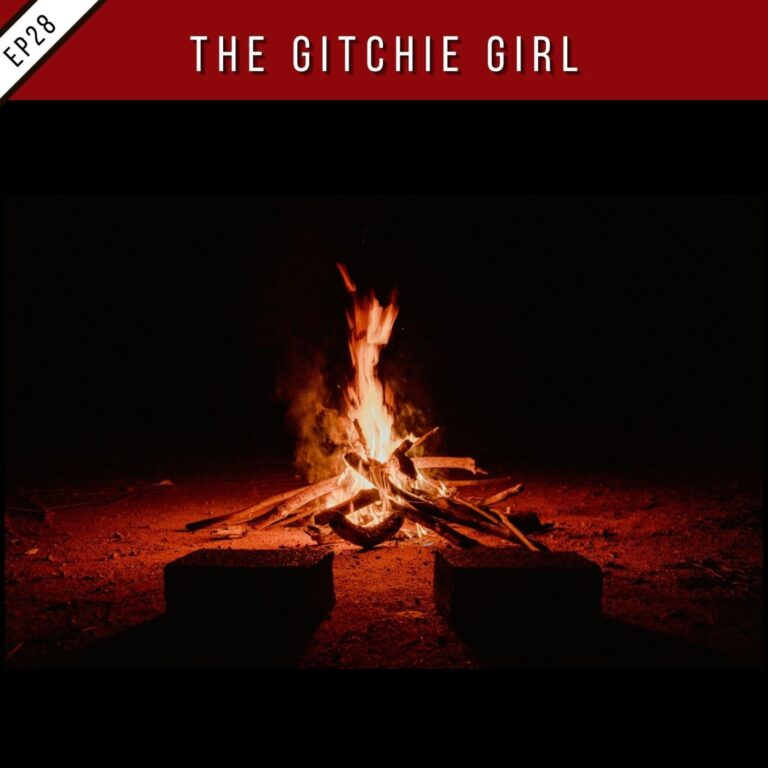 EP28:The Gitchie Girl